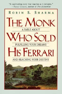 The Monk Who Sold His Ferrari By Sharma, Robin S.