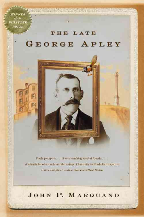 The Late George Apley By Marquand, John P.