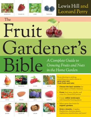 The Fruit Gardener's Bible By Hill, Lewis/ Perry, Leonard